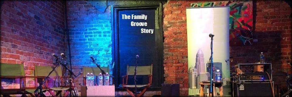 The Family Groove Story