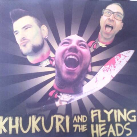 Khukuri and The Flying Heads